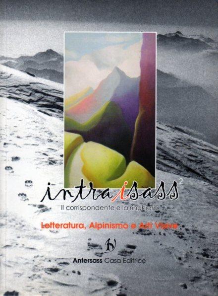 intraisass - periodico di Letteratura, Alpinismo e Arti Visive, numero 2, Antersass Casa Editrice, 2003